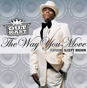 The Way You Move by Outkast
